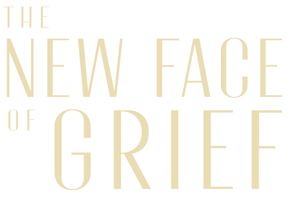 The New Face Of Grief